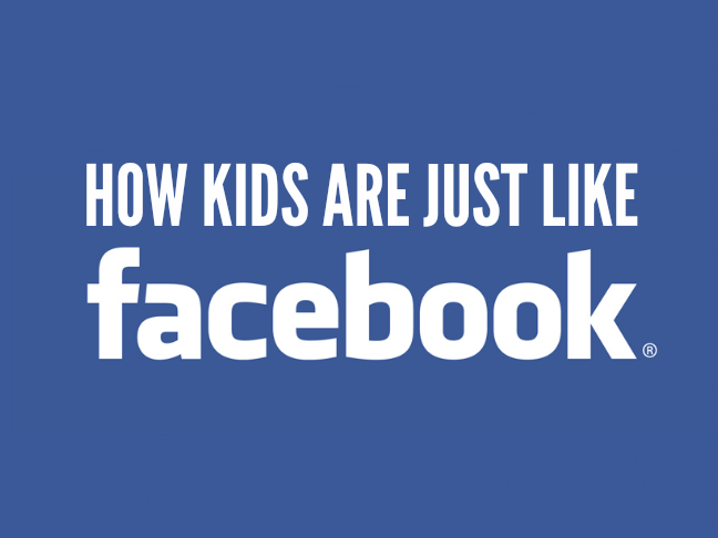 How Kids Are Just Like Facebook on Momtastic by Kim Bongiorno   funny stuff for moms   social media   parenting humor