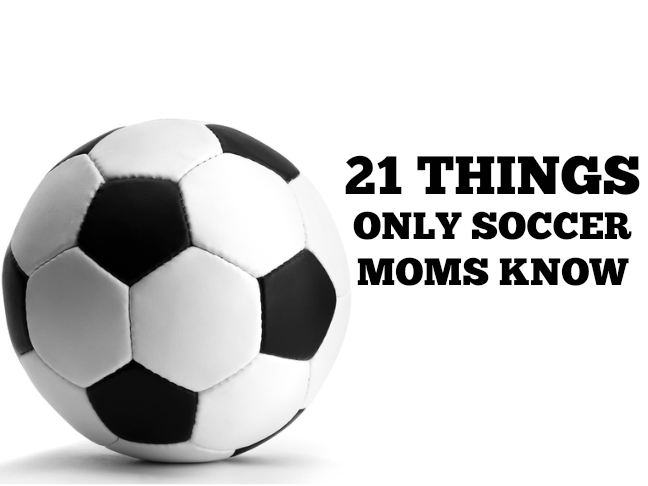 21 things only soccer moms know via @ItsMomtastic | Parenting humor that will make any sports parent LOL