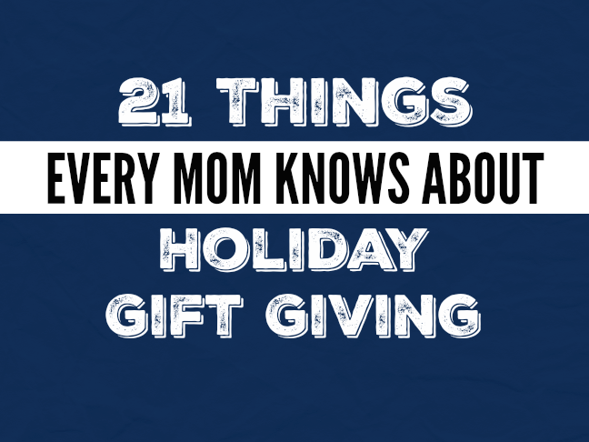 21 things every mom knows about holiday gift giving on @ItsMomtastic by @letmestart   parenting humor and relatable LOLs for moms