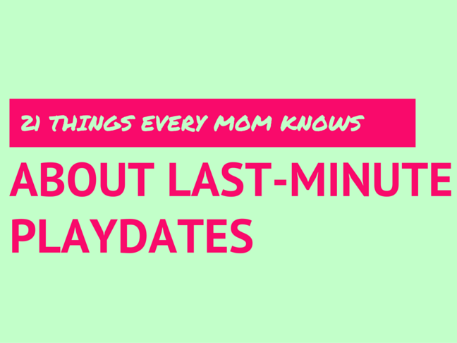 21 Things Every Mom Knows About Last Minute Playdates on @ItsMomtastic by @letmestart