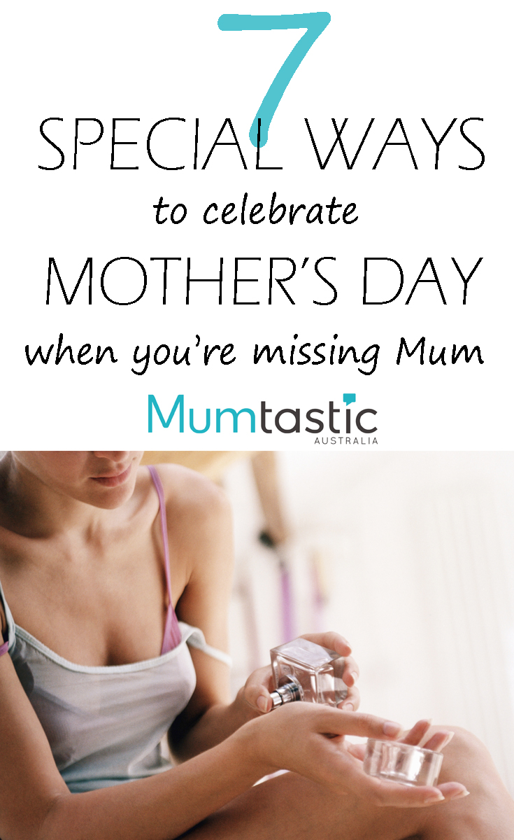 7 Special Ways To Celebrate Mother's Day When You're Missing Your Mum