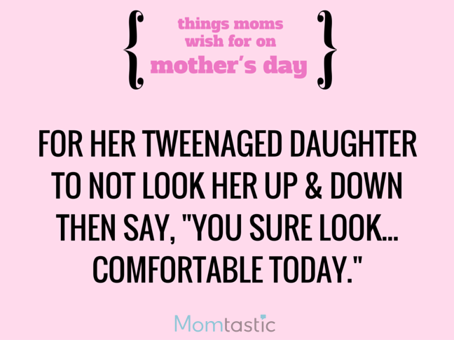 Things Moms Wish for on Mothers Day via @itsMomtastic by @letmestart Skip the style critiques for a day and other LOLs for moms   A Mother's Day gift guide