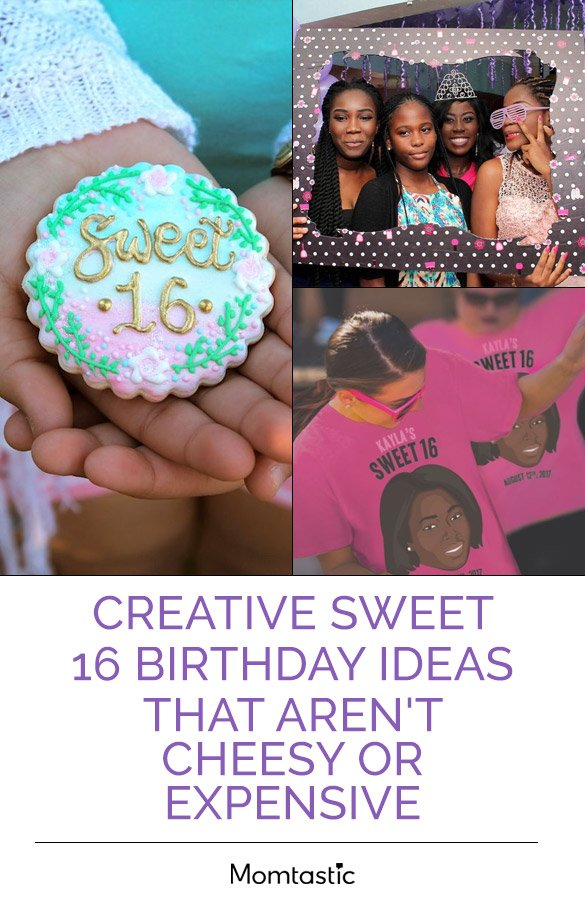 Creative Sweet 16 Birthday Ideas That Aren't Cheesy Or Expensive